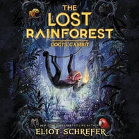 The Lost Rainforest: Gogi's Gambit - Eliot Schrefer