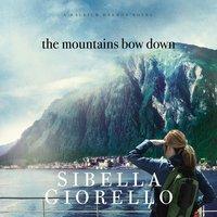 The Mountains Bow Down - Sibella Giorello
