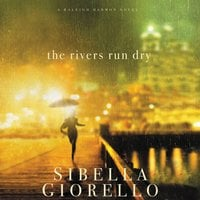 The Rivers Run Dry - Sibella Giorello