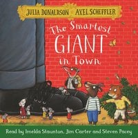 The Smartest Giant in Town - Julia Donaldson,Axel Scheffler