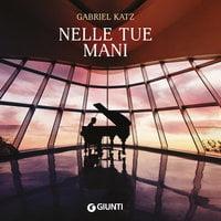 Nelle tue mani - Gabriel Katz