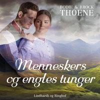 Menneskers og engles tunger - Bodie & Brock Thoene