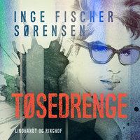 Tøsedrenge - Inge Fischer Sørensen