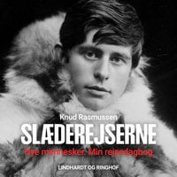 Slæderejserne - Nye mennesker. Min rejsedagbog - Knud Rasmussen