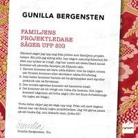 Familjens projektledare säger upp sig - Gunilla Bergensten