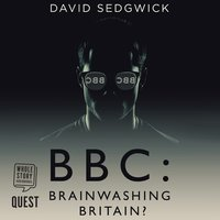 BBC: Brainwashing Britain - David Sedgwick
