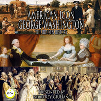 American Icon George Washington: The Hidden History - George Washington