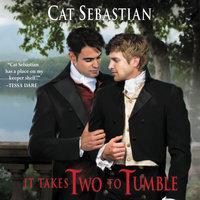 It Takes Two to Tumble - Cat Sebastian