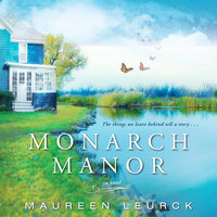 Monarch Manor - Maureen Leurck