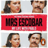Mrs Escobar: My life with Pablo - Victoria Eugenia Henao