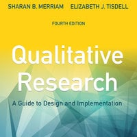 Qualitative Research: A Guide to Design and Implementation, 4th Edition - Sharan B. Merriam, Elizabeth J. Tisdell