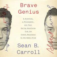 Brave Genius - Sean B. Carroll