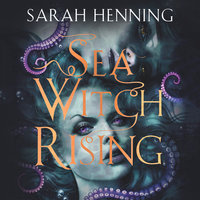 Sea Witch Rising - Sarah Henning