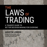 The Laws of Trading: A Trader's Guide to Better Decision-Making for Everyone - Agustin Lebron