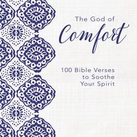 The God of Comfort: 100 Bible Verses to Soothe Your Spirit - Zondervan
