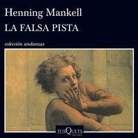 La falsa pista - Henning Mankell