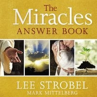 The Miracles Answer Book - Lee Strobel,Mark Mittelberg