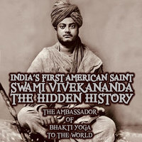 India's First American Saint Swami Vivekananda: The Hidden History - Mangal Maharaj