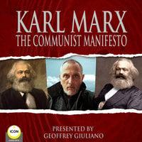 Karl Marx: The Communist Manifesto - Karl Marx