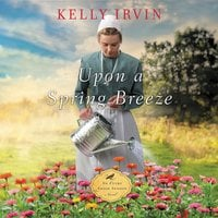 Upon a Spring Breeze - Kelly Irvin