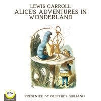Lewis Carroll: Alice's Adventures In Wonderland - Lewis Carroll