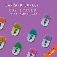 Boy Erased. Vite cancellate - Garrard Conley