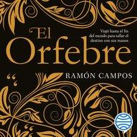El orfebre - Ramon Campos