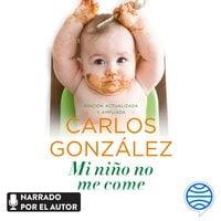 Mi niño no me come - Carlos González