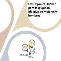 Ley Orgánica 3/2007 para la igualdad efectiva de mujeres y hombres - Aprende la Ley