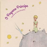 O pequeno príncipe - Antoine de Saint-Exupery