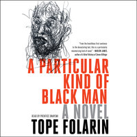A Particular Kind of Black Man - Tope Folarin
