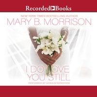 I Do Love You Still - Mary B. Morrison