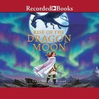Rise of the Dragon Moon - Gabrielle K. Byrne