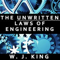 The Unwritten Laws of Engineering - W.J. King