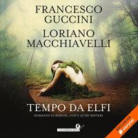 Tempo da elfi - Loriano Macchiavelli, Francesco Guccini