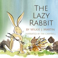 The Lazy Rabbit - Wilkie J. Martin