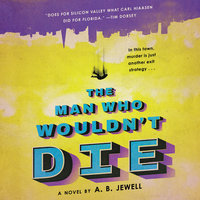 The Man Who Wouldn't Die - A.B. Jewell