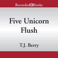 Five Unicorn Flush - T.J. Berry