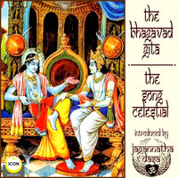 The Bhagavad Gita: The Song Celestial - Unknown