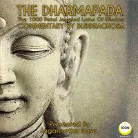 The Dharmapada: The 100 Petal Jeweled Lotus Of Wisdom - Buddhaghosa