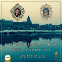 The Great Loneliness of God: Talks on the One in All - Jagannatha Dasa