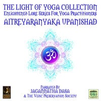 The Light Of Yoga Collection– Aitreyaranyaka Upanishad - Anonymous
