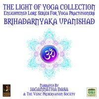 The Light Of Yoga Collection– Brihadarnyaka Upanishad - Unknown
