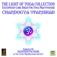 The Light Of Yoga Collection– Chandogya Upanishad - Unknown