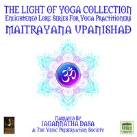 The Light Of Yoga Collection– Maitrayana Upanishad - Unknown