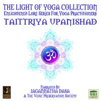 The Light Of Yoga Collection– Taittriya Upanishad - Unknown