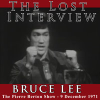 The Lost Interview: Bruce Lee - Bruce Lee, Pierre Burton