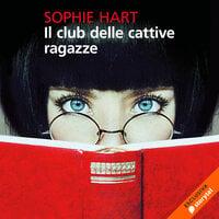 Il club delle cattive ragazze - Sophie Hart