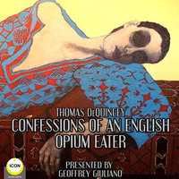 Confessions Of An English Opium Eater - Thomas DeQuincey