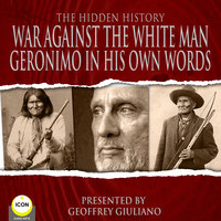 War Against The White Man: The Hidden History - Geronimo